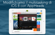 [TWEAK TIME #2] AppHeads, una nuova concezione di multitasking.