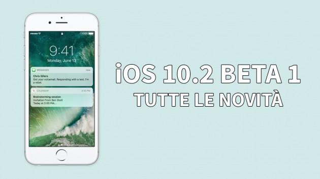 iOS 10.2 Beta 1: ecco tutte le novità introdotte su iPhone!